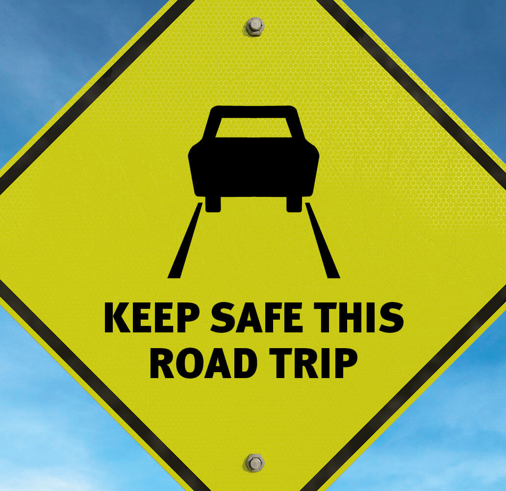 Street sign that says Keep safe this road trip
